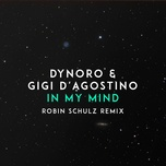 in my mind (robin schulz remix) (single) - dynoro, gigi d'agostino