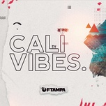 cali vibes (single) - ftampa