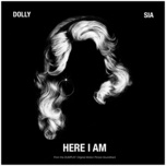 here i am (from the dumplin' original motion picture soundtrack) (single) - dolly parton, sia
