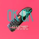 ok ok (single) - kickbombo