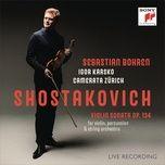 shostakovich: violin sonata, op. 134 (live) - sebastian bohren, camerata zurich, igor karsko