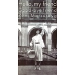 hello, my friend (single) - yumi matsutoya