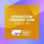 this is me (operacion triunfo 2018) (single) - operacion triunfo 2018