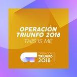 this is me (operacion triunfo 2018) (single) - operacion triunfo 2018