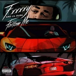 follow me (single) - fxxxxy, lil durk