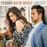 perdon (single) - david bisbal, greeicy