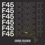 f45 (pump it) (remixes) (single) - eduardo muchacho