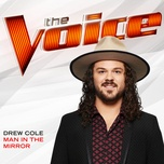 man in the mirror (the voice performance) (single) - drew cole