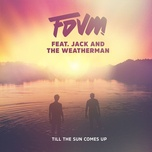 till the sun comes up (single) - fdvm, jack and the weatherman
