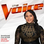 never enough (the voice performance) (single) - sharane calister