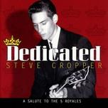 dedicated: a salute to the 5 royales - steve cropper