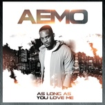 as long as you love me (single) - aemo
