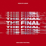 new kids: the final (mini album) - ikon
