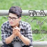tinh voi doi thay (single) - jk tuan minh