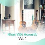 tuyen tap nhac viet acoustic (vol. 1) - v.a