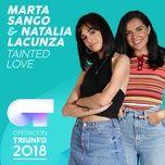 tainted love (operacion triunfo 2018) (single) - natalia lacunza, marta sango