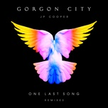 one last song (remixes) (single) - gorgon city, jp cooper