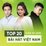 top 20 bai hat viet nam tuan 39/2018 - v.a