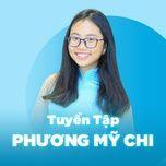 nhung bai hat hay nhat cua phuong my chi - phuong my chi