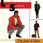 i'm just a man - larry springfield