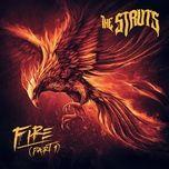 fire (part 1) (single) - the struts
