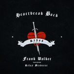 heartbreak back (r3hab remix) (single) - frank walker, r3hab, riley biederer