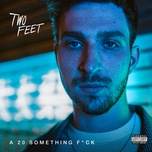a 20 something fuck - two feet