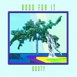 good for it (single) - b00ty