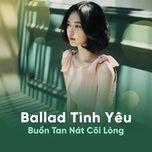ballad tinh yeu buon tan nat coi long - v.a