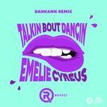 talkin bout dancin (dankann remix) (single) - refeci, emelie cyreus