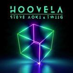 hoovela (single) - steve aoki, twiig