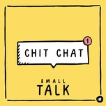 chit chat (single) - small talk