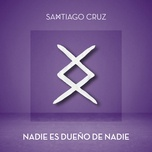 nadie es dueno de nadie (single) - santiago cruz