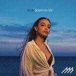 body on me (single) - mar