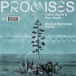 promises (illyus & barrientos remix) (single) - calvin harris, sam smith