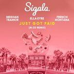 just got paid (m-22 remix) (single) - sigala, ella eyre, meghan trainor, french montana