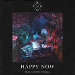 happy now (single) - kygo, sandro cavazza