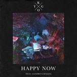 happy now (single) - kygo, sandro cavazza