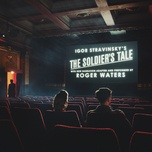 the soldier's tale (narrated by roger waters) - roger waters, bridgehampton chamber music festival musicians