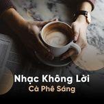 nhac khong loi ca phe sang - v.a