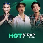 nhac v-rap hot thang 01/2018 - v.a