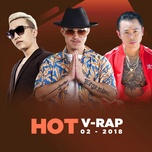 nhac v-rap hot thang 02/2018 - v.a
