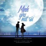 minh yeu mat roi (single) - minh ca ri, huy le, thai son