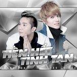 tien het tinh tan (single) - khanh don, tao lu phu