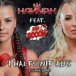 i halts nit aus (remix 2018) (single) - hannah, bibi booom