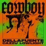 cowboy (single) - dellafuente, lowlight, cazzu