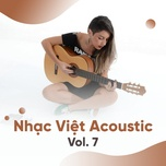 tuyen tap nhac viet acoustic (vol. 7) - v.a
