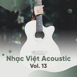 tuyen tap nhac viet acoustic (vol. 13) - v.a