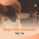 tuyen tap nhac viet acoustic (vol. 14) - v.a