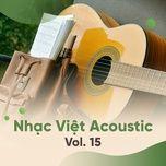 tuyen tap nhac viet acoustic (vol. 15) - v.a